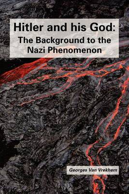 Hitler and His God: The Background to the Nazi Phenomenon