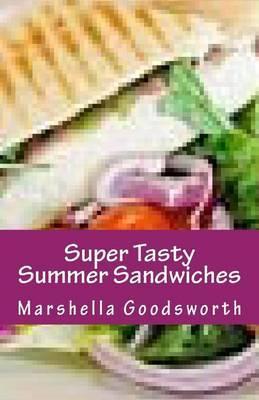Super Tasty Summer Sandwiches