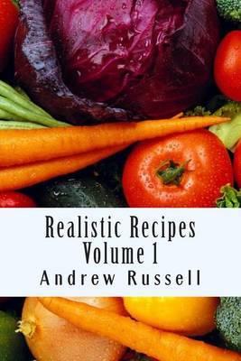Realistic Recipes - Volume 1