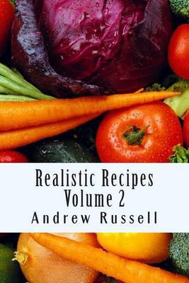 Realistic Recipes - Volume 2