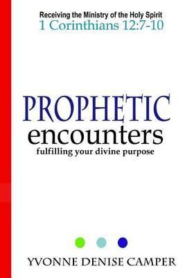 Prophetic Encounters: Fullfilling Divine Purpose