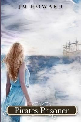 Pirates Prisoner: Arminian Flowers Saga