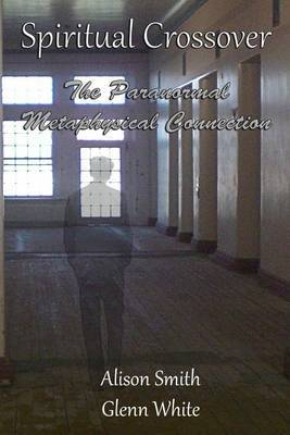 Spiritual Crossover: The Paranormal Metaphysical Connection