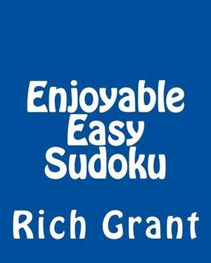 Enjoyable Easy Sudoku: A Collection of Large Print Sudoku Puzzles