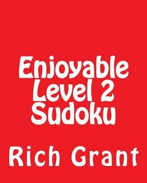 Enjoyable Level 2 Sudoku: A Collection of Large Print Sudoku Puzzles