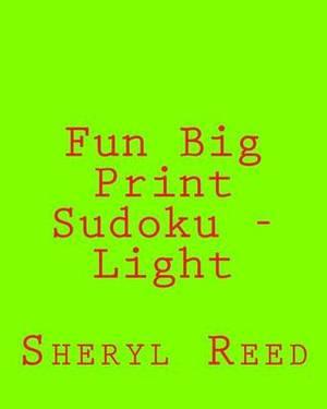Fun Big Print Sudoku - Light: Large Grid Sudoku Puzzles