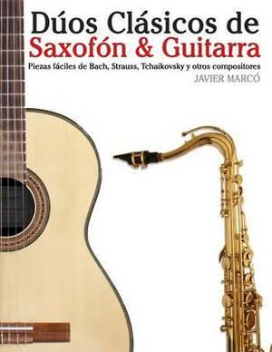 Duos Clasicos de Saxofon & Guitarra  : Piezas Faciles de Bach, Strauss, Tchaikovsky y Otros Compositores (En Partitura y Tablatura)