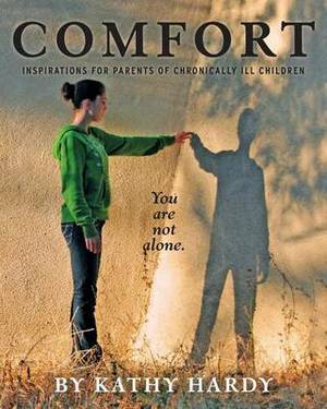 Comfort: Inspirations for Parents of Chronically Ill Children