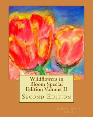 Wildflowers in Bloom Special Edition Volume II: Second Edition