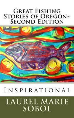 Great Fishing Stories of Oregon Second Edition