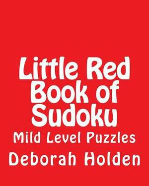 Little Red Book of Sudoku: Mild Level Puzzles
