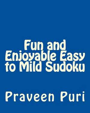 Fun and Enjoyable Easy to Mild Sudoku: Easy to Read, Large Grid Puzzles