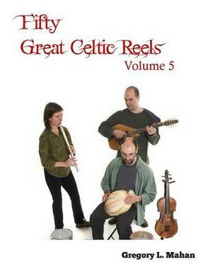 Fifty Great Celtic Reels Vol. 5