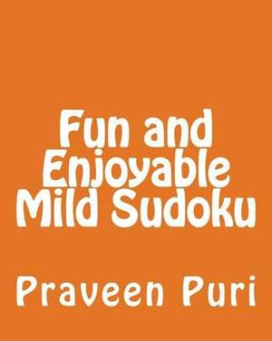 Fun and Enjoyable Mild Sudoku: Easy to Read, Large Grid Puzzles