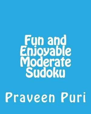 Fun and Enjoyable Moderate Sudoku: Easy to Read, Large Grid Puzzles