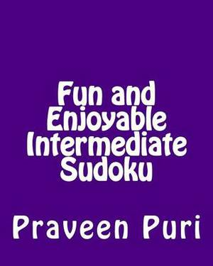 Fun and Enjoyable Intermediate Sudoku: Easy to Read, Large Grid Puzzles