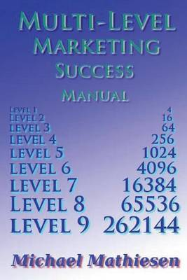 Multilevel Marketing Success Manual: Build a Retirement Plan That Keeps Growing