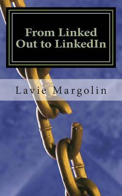 From Linked Out to Linkedin: Unlocking the Power for Career Success in 2013