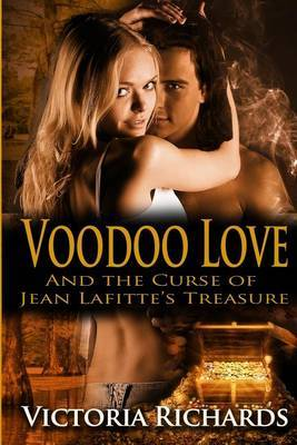 Voodoo Love: And the Curse of Jean Lafitte's Treasure