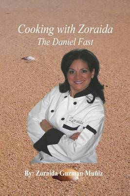 Cooking with Zoraida, the Daniel Fast