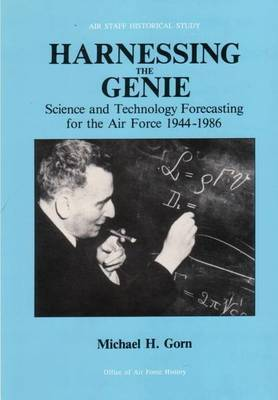 Harnessing the Genie: Science and Technology Forecasting for the Air Force, 1944 - 1986