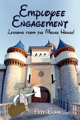 Employee Engagement - Lessons from the Mouse House!