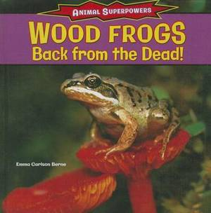 Wood Frogs: Back from the Dead!