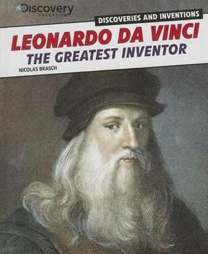 Leonardo Da Vinci: The Greatest Inventor