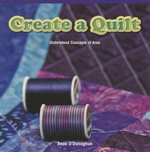 Create a Quilt: Understand Concepts of Area