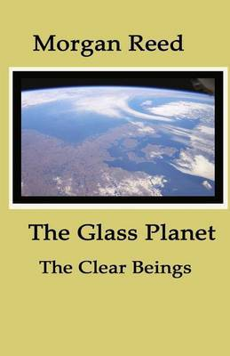 The Glass Planet: The Clear Beings