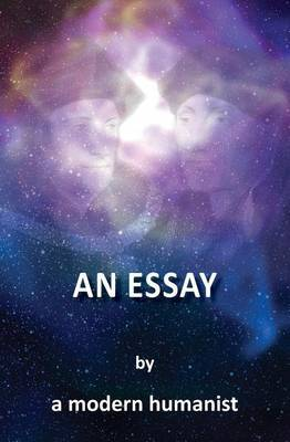 An Essay by a Modern Humanist