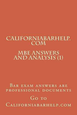California Bar Help - MBE Answers and Analysis (1): Bar Exam Answers Are Professional Documents