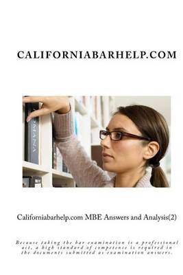 Californiabarhelp.com MBE Answers and Analysis(2): Because Taking the Bar Examination Is a Professional ACT, a High Standard of Competence Is Required in the Documents Submitted as Examination Answers.
