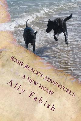 A New Home: Rosie Black's Adventures