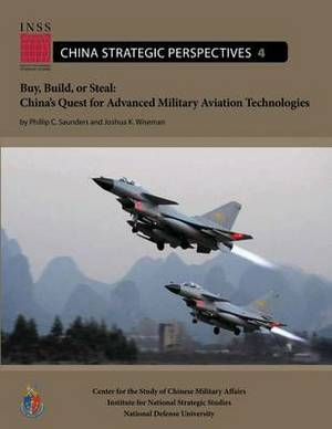 Buy, Build, or Steal: China's Quest for Advanced Military Aviation Technologies