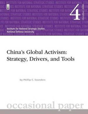 China's Global Activism: Strategy, Drivers, and Tools