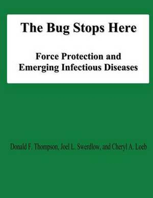 The Bug Stops Here: Force Protection and Emerging Infectious Diseases