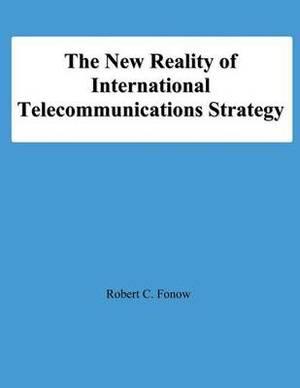 The New Reality of International Telecommunications Strategy