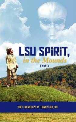 Lsu Spirit, in the Mounds