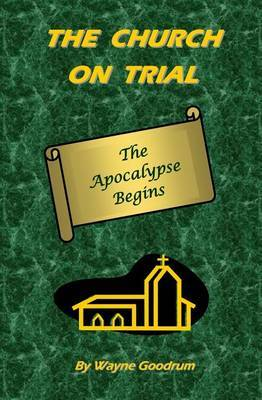 The Church on Trial: The Apocalypse Begins