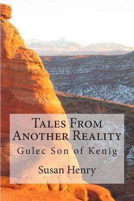 Tales from Another Reality: Gulec Son of Kenig