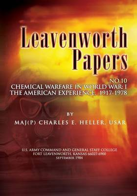 Leavenworth Papers, Chmical Warfare in World War I: The American Experience, 1917-1918