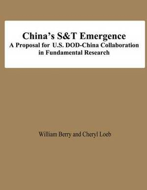 China's S&t Emergence a Proposal for U.S. Dod-China Collaboration in Fundamental Research