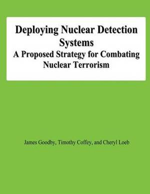 Deploying Nuclear Detection Systems: A Proposed Strategy for Combating Nuclear Terrorism