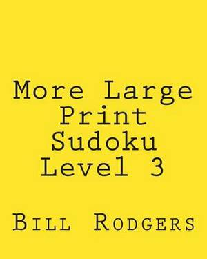 More Large Print Sudoku Level 3: 80 Easy to Read, Large Print Sudoku Puzzles