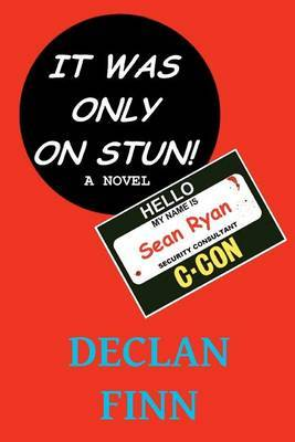 It Was Only on Stun: A Comedy Thriller