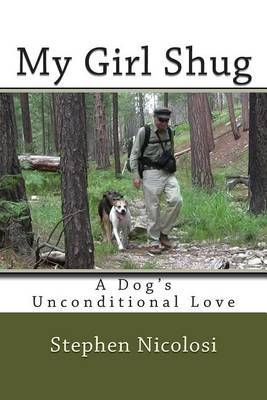My Girl Shug: A Dog's Unconditional Love