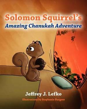 Solomon Squirrel's Amazing Chanukah Adventure