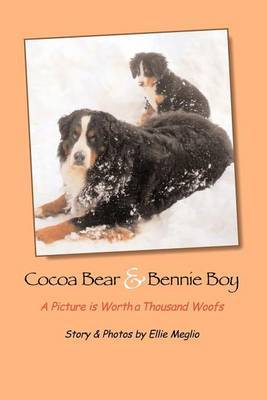 Cocoa Bear & Bennie Boy  : A Picture Is Worth a Thousand Woofs