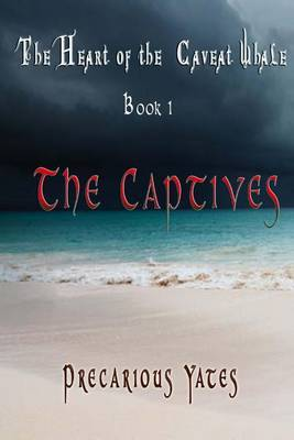 The Captives: The Heart of the Caveat Whale